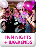 Hen nights + Weekends